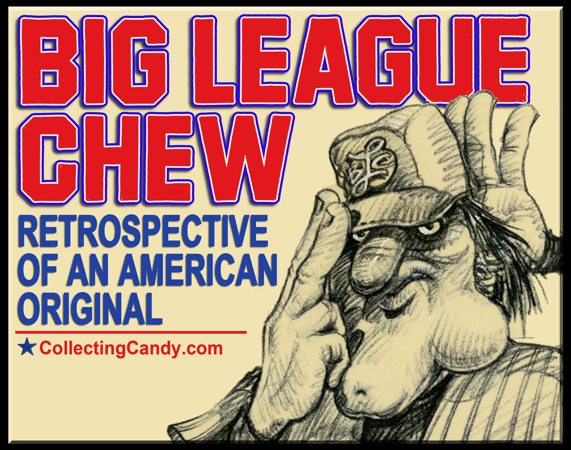 BIg League Chew - Retrospective of an American Original